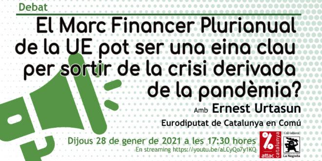 Debat amb Urtasun: «El Marc Financer Plurianual de la UE pot ser una eina clau per sortir de la crisi derivada de la pandèmia? «